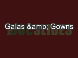 Galas & Gowns PowerPoint PPT Presentation