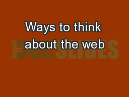 Ways to think about the web