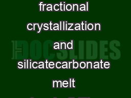 Trace element geochemistry of Amba Dongar carbonatite complex India Evidence for fractional crystallization and silicatecarbonate melt immiscibility Jyotiranjan S Ray and P N Shukla Physical Research