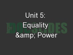 Unit 5: Equality & Power