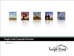 Tangle Creek Corporate Overview