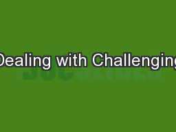 Dealing with Challenging