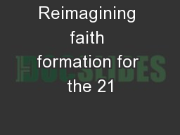 Reimagining faith formation for the 21