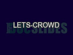 LETS-CROWD PowerPoint PPT Presentation