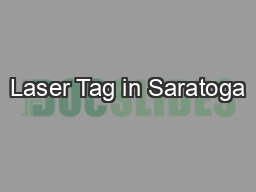 Laser Tag in Saratoga PowerPoint PPT Presentation