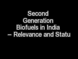 Second Generation Biofuels in India – Relevance and Statu PowerPoint PPT Presentation