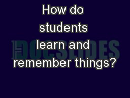 How do students learn and remember things?