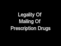 Legality Of Mailing Of Prescription Drugs