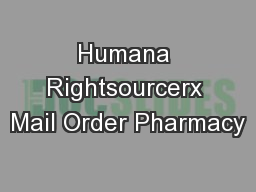 Humana Rightsourcerx Mail Order Pharmacy