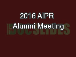2016 AIPR Alumni Meeting