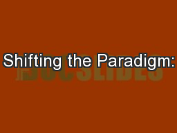 Shifting the Paradigm: