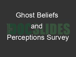 Ghost Beliefs and Perceptions Survey