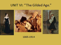 """UNIT VI: """"The Gilded Age."""" PowerPoint PPT Presentation"""