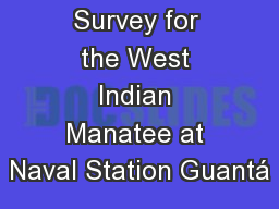 Survey for the West Indian Manatee at Naval Station Guantá PowerPoint PPT Presentation