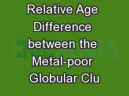 Relative Age Difference between the Metal-poor Globular Clu PowerPoint PPT Presentation