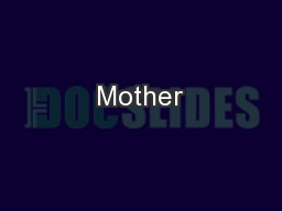 Mother PowerPoint PPT Presentation