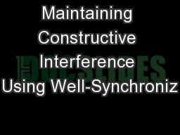 Maintaining Constructive Interference Using Well-Synchroniz