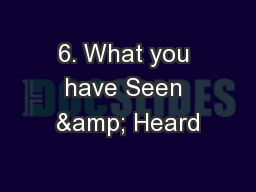 6. What you have Seen & Heard PowerPoint PPT Presentation