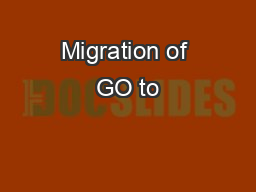 Migration of GO to