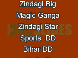 Big Magic Ganga Zindagi Big Magic Ganga Zindagi Star Sports  DD Bihar DD India D