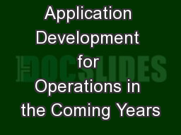 Application Development for Operations in the Coming Years PowerPoint PPT Presentation