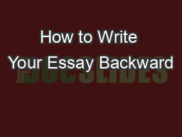 How to Write Your Essay Backward