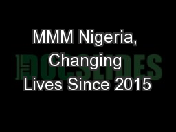 MMM Nigeria, Changing Lives Since 2015 PowerPoint PPT Presentation