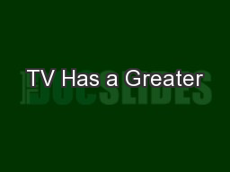 TV Has a Greater