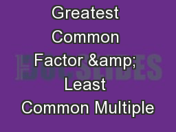 Greatest Common Factor & Least Common Multiple PowerPoint PPT Presentation