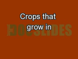 Crops that grow in