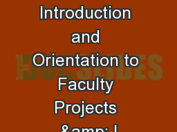 An Introduction and Orientation to Faculty Projects & I