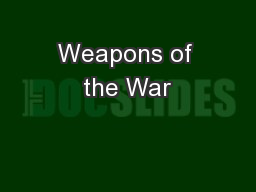 Weapons of the War