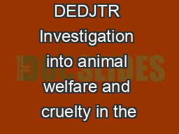DEDJTR Investigation into animal welfare and cruelty in the PowerPoint PPT Presentation