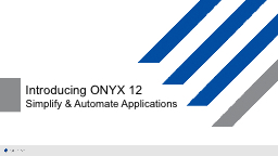 Introducing ONYX 12