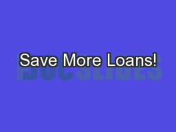 Save More Loans!