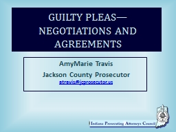 GUILTY PLEAS—NEGOTIATIONS AND AGREEMENTS