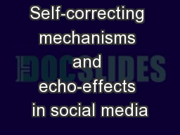 Self-correcting mechanisms and echo-effects in social media