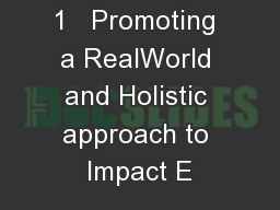 1   Promoting a RealWorld and Holistic approach to Impact E