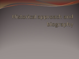 Historical approach and biography