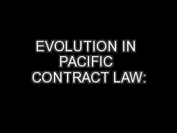 EVOLUTION IN PACIFIC CONTRACT LAW: PowerPoint PPT Presentation