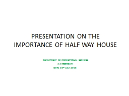 PRESENTATION ON THE IMPORTANCE OF HALF WAY HOUSE
