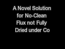 A Novel Solution for No-Clean Flux not Fully Dried under Co