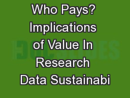 Who Pays? Implications of Value In Research Data Sustainabi
