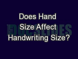 Does Hand Size Affect Handwriting Size? PowerPoint PPT Presentation