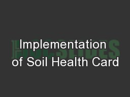 Implementation of Soil Health Card