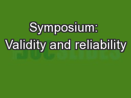 Symposium: Validity and reliability