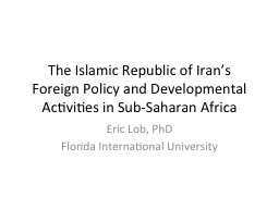 The Islamic Republic of Iran's Foreign Policy and Develop PowerPoint PPT Presentation