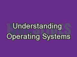 Understanding Operating Systems PowerPoint PPT Presentation