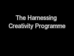 The Harnessing Creativity Programme PowerPoint PPT Presentation