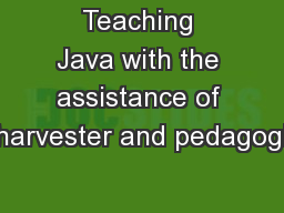 Teaching Java with the assistance of harvester and pedagogi